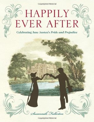 Happily Ever After. Celebrating Pride and Prejudice: 200 Years of Jane Austen's Masterpiece